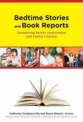 Bedtime Stories and Book Reports By Compton-Lilly, Catherine (EDT)/ Greene, Stuart (EDT)/ Edwards, Patricia A. (FRW)/ Heath, Shirley Brice (AFT)