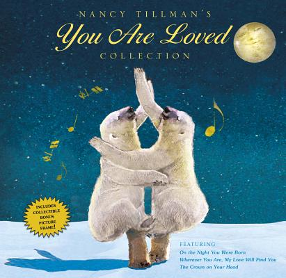 Nancy Tillman's You Are Loved Collection By Tillman, Nancy