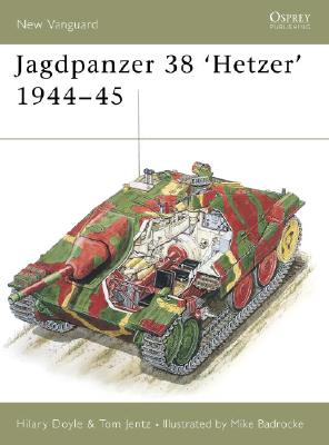 Jagdpanzer 38 'Hetzer' 1944-45 By Doyle, Hilary/ Badrocke, Mike (ILT)
